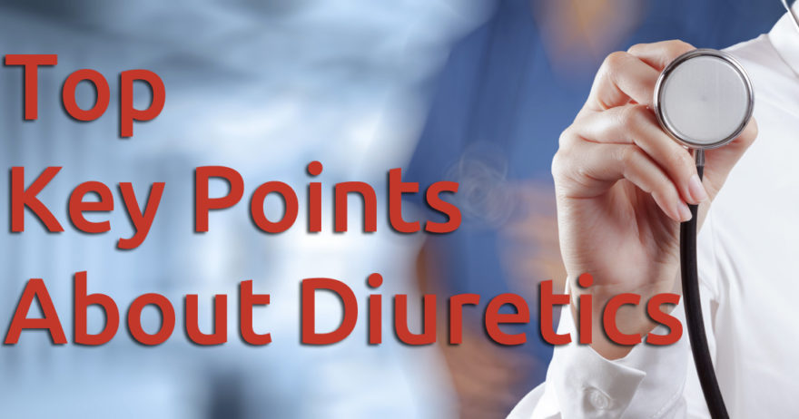 Top Key Points You Need to Know About Diuretics